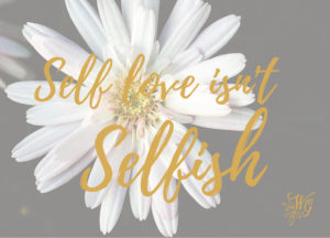 Self love starts with self care