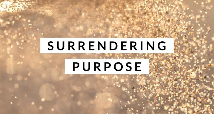 Surrendering Purpose with Jules & The Fritz